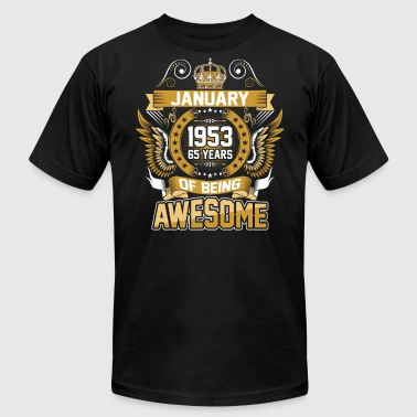 January 1953 65 Years Of Being Awesome - Men's T-Shirt by American Apparel