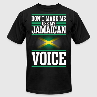 Dont Make Me Use My Jamaican Voice - Men's Fine Jersey T-Shirt