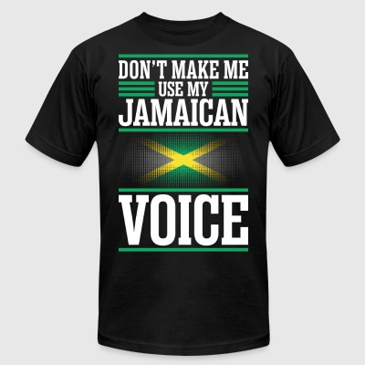 Dont Make Me Use My Jamaican Voice - Men's T-Shirt by American Apparel