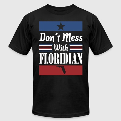 Dont Mess With Floridian - Men's T-Shirt by American Apparel