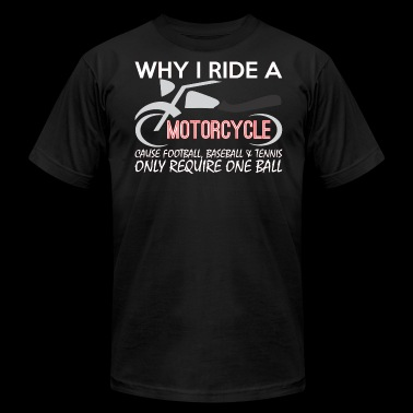 Why I Ride A Motorcycle Bike Lover - Men's Fine Jersey T-Shirt