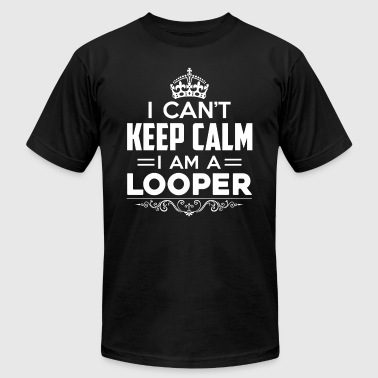 Keep Calm I Am A Looper Shirt - Men's Fine Jersey T-Shirt