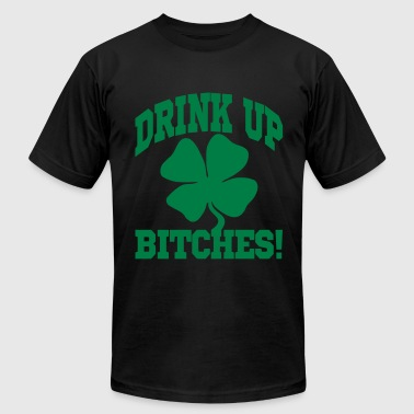 Drink Up Bitches! - Men's Fine Jersey T-Shirt