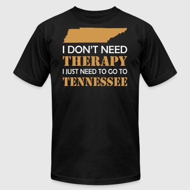 I Dont Need Therapy I Just Want To Go Tennessee - Men's T-Shirt by American Apparel