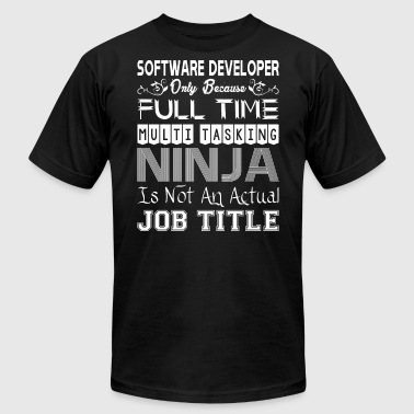 Software Developer FullTime Multitasking Ninja Job - Men's T-Shirt by American Apparel