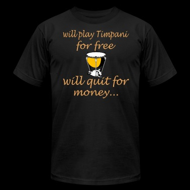 Will Play Timpani For Free Will Quit For Money - Men's Fine Jersey T-Shirt