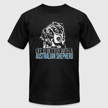 LIFE IS BETTER WITH A AUSTRALIAN SHEPHERD - Men's T-Shirt by American Apparel