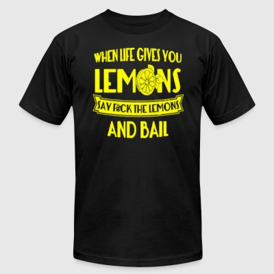 WHEN LIFE GIVES YOU LEMONS - Men's T-Shirt by American Apparel