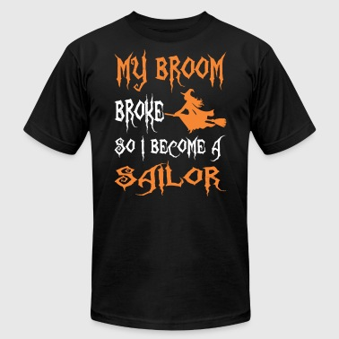 My Broom Broke So I Become A Sailor - Men's T-Shirt by American Apparel