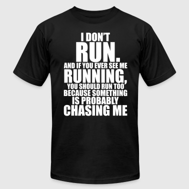 I DON'T RUN - Men's Fine Jersey T-Shirt