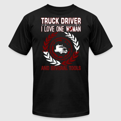 Truck Driver I Love One Woman Several Tools - Men's T-Shirt by American Apparel
