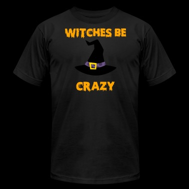 Witches Be Crazy Funny Halloween Witch Shirt - Men's Fine Jersey T-Shirt