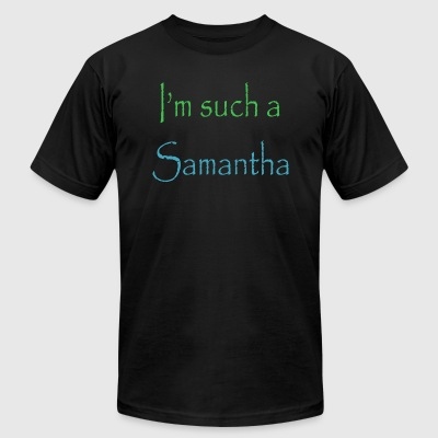 Im such a Samantha - Men's T-Shirt by American Apparel