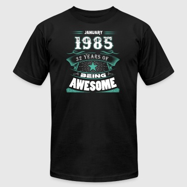 January 1985 - 32 years of being awesome (v.2017) - Men's T-Shirt by American Apparel
