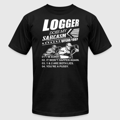 Logger does my sarcasm T-Shirt - Men's T-Shirt by American Apparel