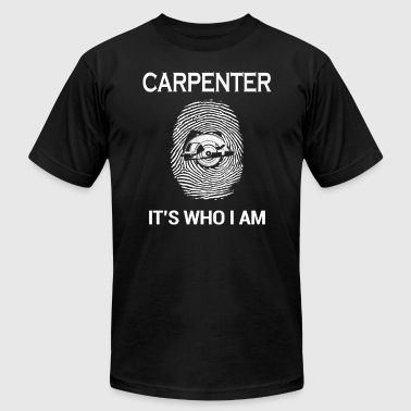 Carpenter it's who I am T-Shirts - Men's T-Shirt by American Apparel