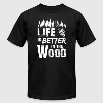 Logger- Life Is Better - Men's T-Shirt by American Apparel