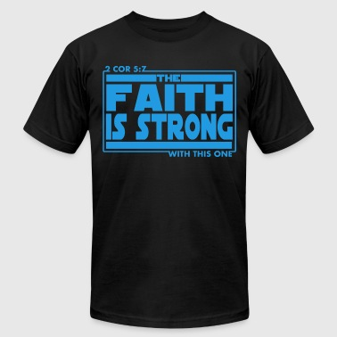 The Faith Is Strong With This One Christian - Men's Fine Jersey T-Shirt