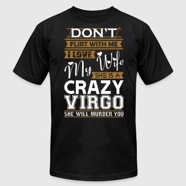 Dont Flirt With Me Love My Wife She Crazy Virgo - Men's Fine Jersey T-Shirt