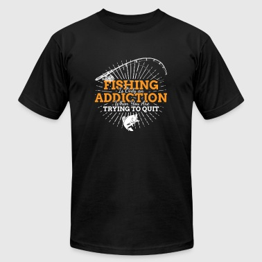 Fishing Addiction - Men's T-Shirt by American Apparel