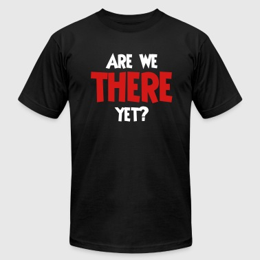Are we there yet? - Men's Fine Jersey T-Shirt