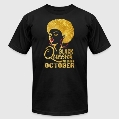 Black Queens are born in October - Men's T-Shirt by American Apparel