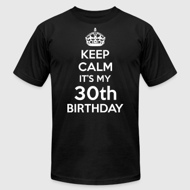 Keep Calm Its My 30th Birthday - Men's Fine Jersey T-Shirt