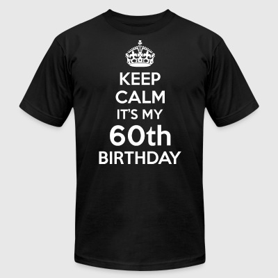 Keep Calm Its My 60th Birthday - Men's T-Shirt by American Apparel