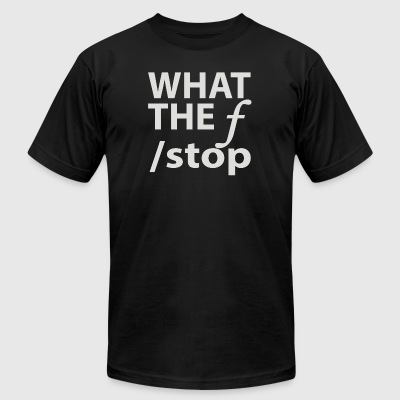 What The F Stop - Men's T-Shirt by American Apparel