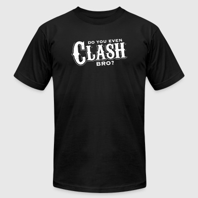 Clash of clans - Do you Clash Bro - Men's T-Shirt by American Apparel
