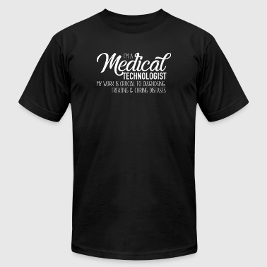 Medical - Im A Medical Technologist | Medical T - Men's T-Shirt by American Apparel