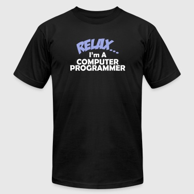 PROGRAMMER - RELAX I'M A COMPUTER PROGRAMMER - Men's T-Shirt by American Apparel