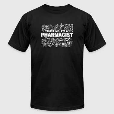 Pharmacist - trust me i'm a pharmacist - Men's T-Shirt by American Apparel