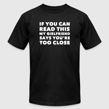 Girlfriend - If You Can Read This My Girlfriend - Men's T-Shirt by American Apparel