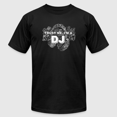 DJ - Trust Me I'm A DJ - Men's T-Shirt by American Apparel