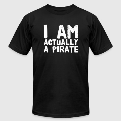 Pirate - I'm actually a pirate - Men's T-Shirt by American Apparel