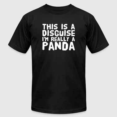 Panda - This is a disguise I'm really a panda - Men's T-Shirt by American Apparel