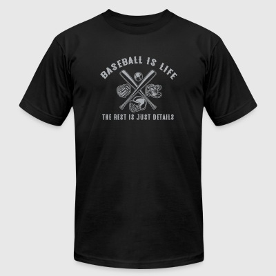 Baseball - Baseball Is Life The Rest Is Just Det - Men's T-Shirt by American Apparel