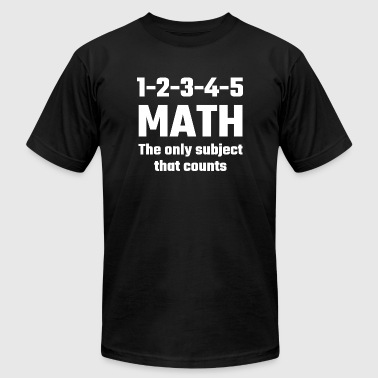 Math - Math The Only Subject That Counts - Men's T-Shirt by American Apparel