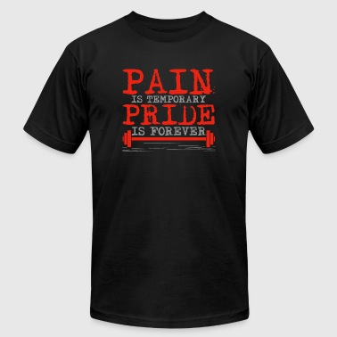 Bodybuilding - Pain is temporary, Pride is forev - Men's T-Shirt by American Apparel