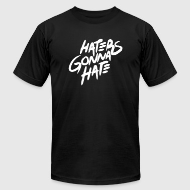 Hater - Haters Gonna Hate - Men's Fine Jersey T-Shirt