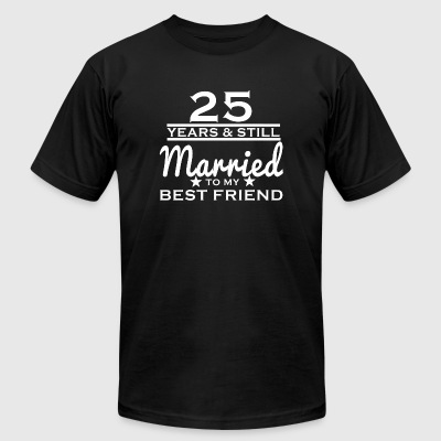 25th Wedding - 25 Years Still Married to my Best - Men's T-Shirt by American Apparel