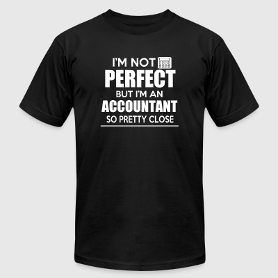 ACCOUNTANT - PERFECT ACCOUNTANT - Men's T-Shirt by American Apparel