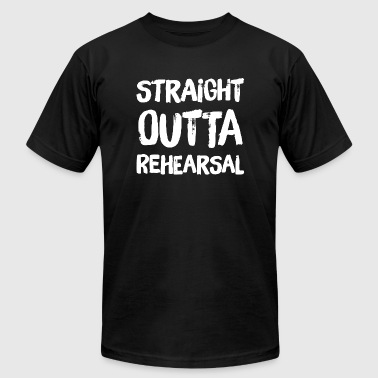 Rehearsal - Straight Outta Rehearsal - Men's Fine Jersey T-Shirt