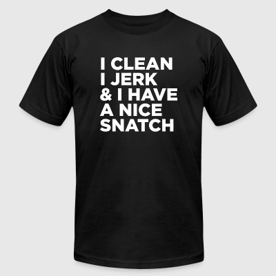 Snatch - i clean i jerk and i have a nice snatch - Men's T-Shirt by American Apparel