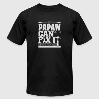 Papaw - If Papaw can't fix it, no one can - Men's Fine Jersey T-Shirt