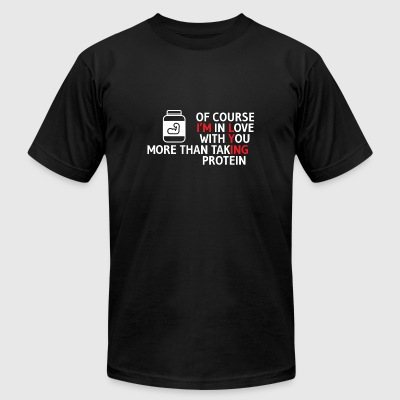 Protein - I love my protein more than you - Men's T-Shirt by American Apparel
