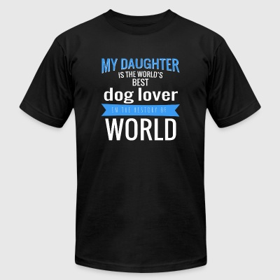 Dog lover - my daughter is the world's best dog - Men's T-Shirt by American Apparel