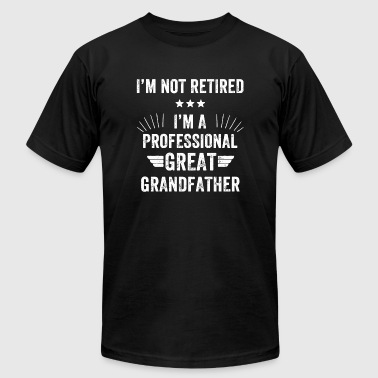 Grandfather - I'm not retired i'm a professional - Men's T-Shirt by American Apparel