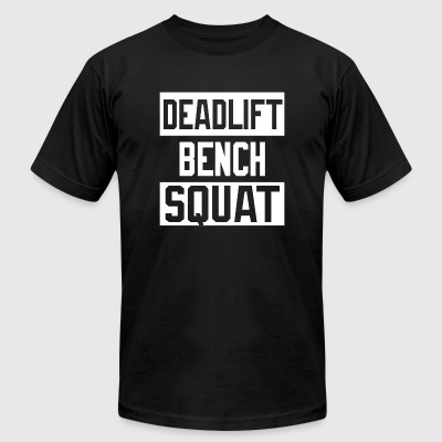 Squat - Powerlifting Deadlift Bench Squat Worko - Men's T-Shirt by American Apparel